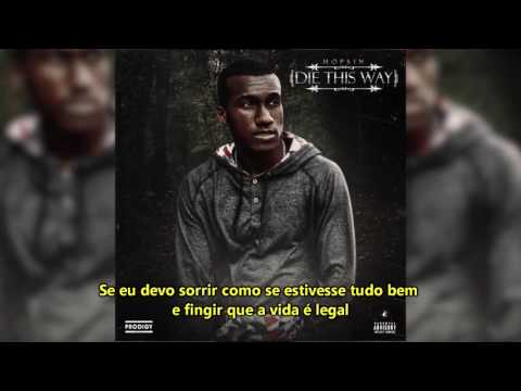 Hopsin - Die This Way (Ft. Matt Black & Joey Tee) Legendado [PT-BR]