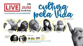 LIVE 3 Exposição CULTURA PELA VIDA - QUINTA 25/02/2021