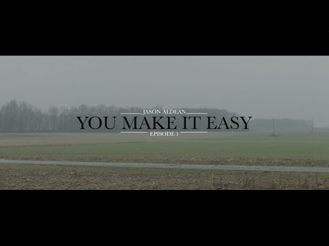 Video Jason Aldean: You Make It Easy - Episode 1 download in MP3, 3GP, MP4, WEBM, AVI, FLV January 2017