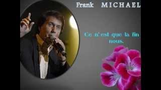 Download Lagu Frank Michael - Ce n'est que la fin de nous.wmv Mp3
