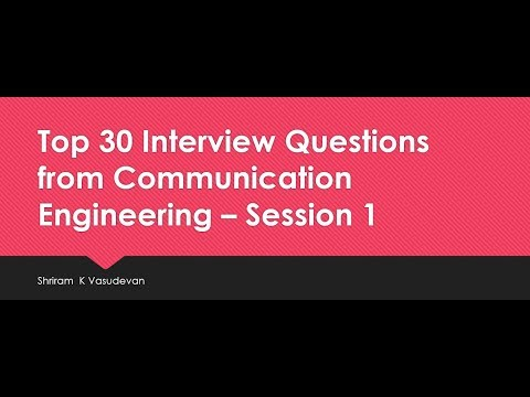 Top 30 Communication Engineering Interview Questions - Session 1