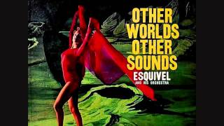 Esquivel - Other Worlds Other Sounds (1958) Full vinyl LP Video