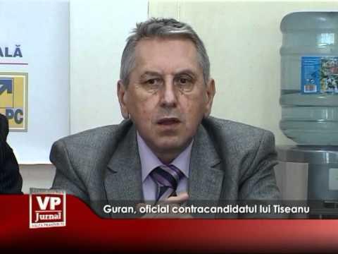 Guran, oficial contracandidatul lui Tiseanu