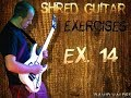DAVID VALDES - SHRED GUITAR EXERCISES EX 14