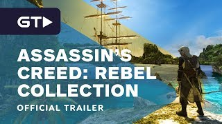 Assassin's Creed: The Rebel Collection - Official Launch Trailer by GameTrailers