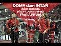 Download Lagu EMOSIONAL ! DOMY STUPA DAN INTAN MENGIRINGI RIBUAN SUPORTER DI FINAL AFF U16 Mp3 Free