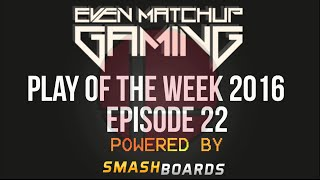 EMG | Play of the Week 2016 – Episode 22 [6:22]