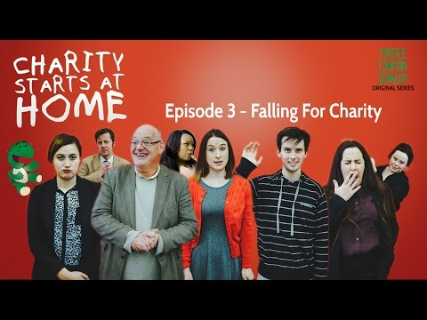 Charity Starts At Home E1.3 - Falling For Charity