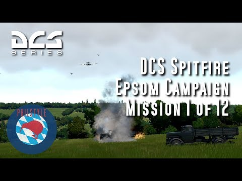 DCS Spitfire - EPSOM CAMPAIGN - Mission 1 of 12