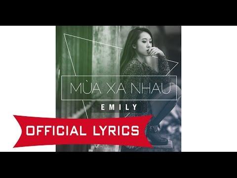 [Official Lyrics/Beat] Emily - Mùa Xa Nhau - Thời lượng: 4 phút, 47 giây.