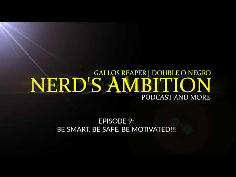 "NERD'S AMBITION PODCAST - EPISODE 9:  ""STAY SMART.  STAY SAFE. STAY MOTIVATED!!!"""
