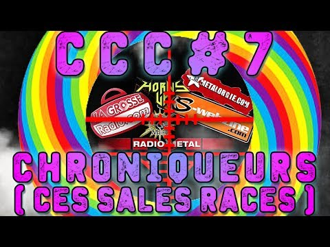 Contre Contre Clichés #7 - LES CHRONIQUEURS (ces sales races)