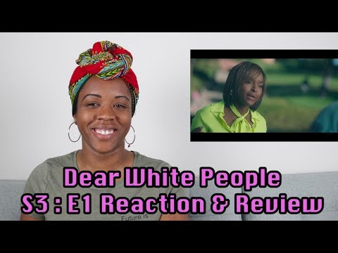 Dear White People Season 3 EP 1 Reaction & Review