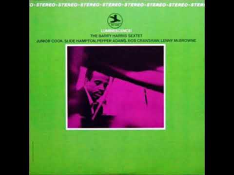 Barry Harris – Luminescence! (Full Album)