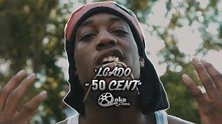 'LGado -  50 Cent (Official Music Video)