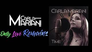 Carla Mariani - Only Love Remains