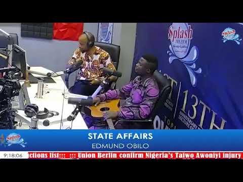 ##StateAffairs with Edmund Obilo 27-02-2021