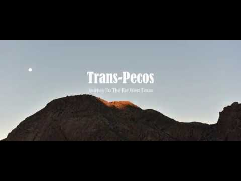 Trans Pecos - A Journey To The Far West Texas