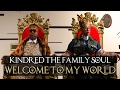 KINDRED THE FAMILY SOUL - WELCOME TO MY WORLD (music video)