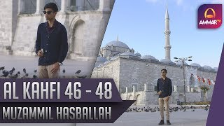 Goes To Turkey || Surat Al Kahfi 46 - 48 || Muzammil Hasballah