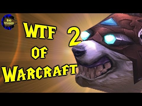WTF Of Warcraft 2