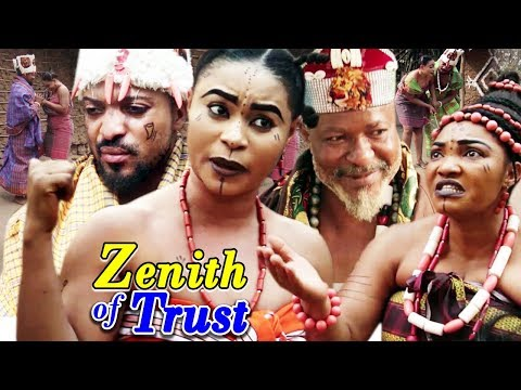 "New Movie Alert ""ZENITH OF TRUST"" Season 1&2 - 2019 Trending Nollywood Epic Movie Full HD"