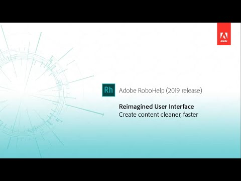 Reimagined user interface - Adobe RoboHelp (2019 release)