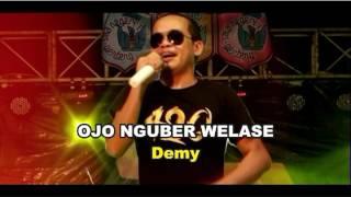 OJO NGUBER WELASE - DEMY