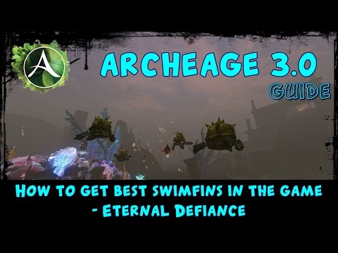 Archeage 3.0 - How To Get Best Swimfins In The Game - Eternal Defiance