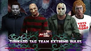 Tornado Tag Extreme Rules Match with Custom Characters Jason Voorhees & Napoleon Dynamite VS Freddy Krueger & Michael Myers