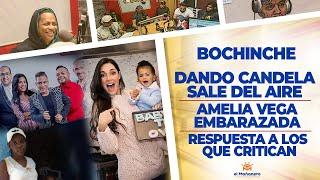 El Bochinche – Dando Candela Sale del Aire – Amelia Vega embarazada – Respuesta a los que critican