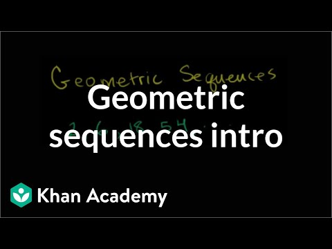 Intro To Geometric Sequences (Video) | Khan Academy