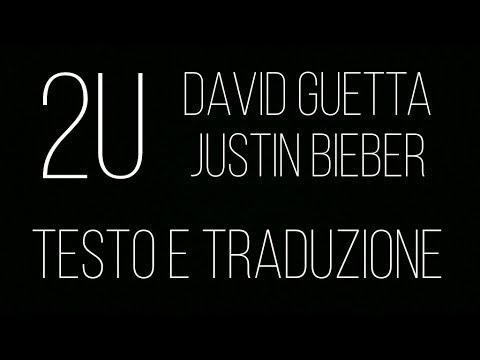 , title : '2U -David Guetta e Justin Bieber[testo e traduzione]'