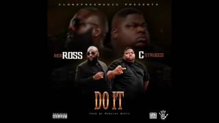C Struggs x Rick Ross - Do It (Prod by Monstah Beats)