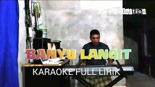 Video BANYU LANGIT - KARAOKE FULL LIRIK MP3, 3GP, MP4, WEBM, AVI, FLV Oktober 2018
