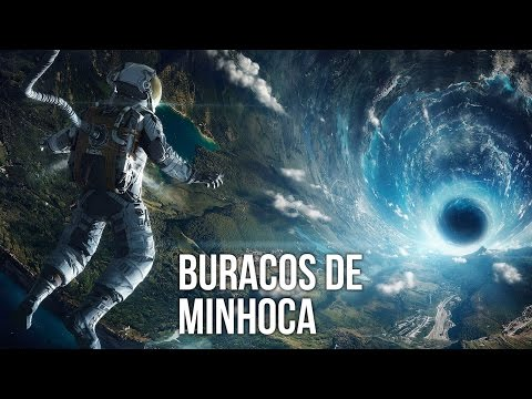 UNIVERSO: OS IMPRESSIONANTES BURACOS DE MINHOCA | Ei Nerd