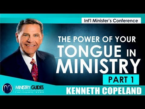 THE POWER OF YOUR TONGUE IN MINISTRY. PART 1 | KENNETH COPELAND | INT'L MINISTER'S CONFERENCE