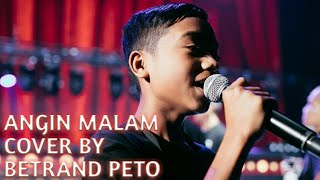 Video ANGIN MALAM COVER BY BETRAND PETO MP3, 3GP, MP4, WEBM, AVI, FLV Agustus 2019
