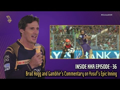 Brad Hogg and Gambhir's Commentary on Yusuf's Epic Inning | Inside KKR - Episode 36 | VIVO IPL 2016