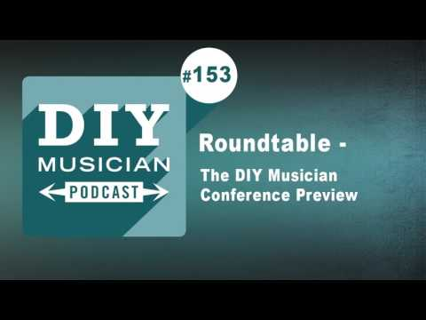 #153: Roundtable – The DIY Musician Conference Preview