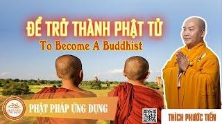 Để Trở Thành Phật Tử English Sub (To Become A Buddhist) - Thầy Thích Phước Tiến