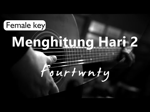 Menghitung Hari 2 - Fourtwnty Female Key ( Acoustic Karaoke )