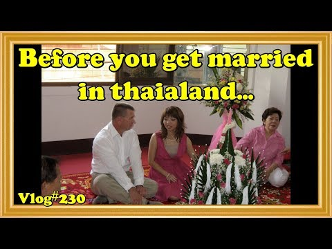 Vlog#230 Before you get married to a Thai women Know this.