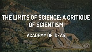 The Limits Of Science - A Critique Of Scientism
