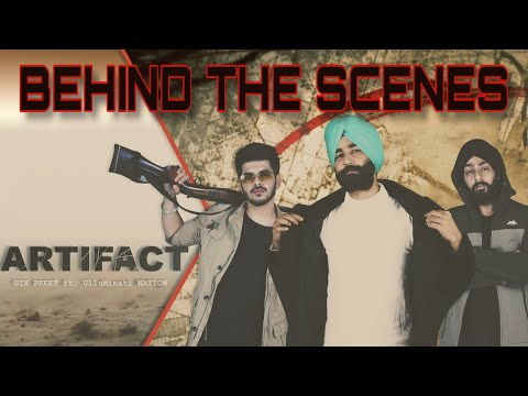 BEHIND THE SCENES: ARTIFACT - GTXPREET ft. UlluMinati NATION | TAJ