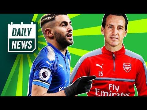 TRANFERS NEWS: Buffon to PSG, Unai Emery is new Arsenal manager + Mahrez to Man City