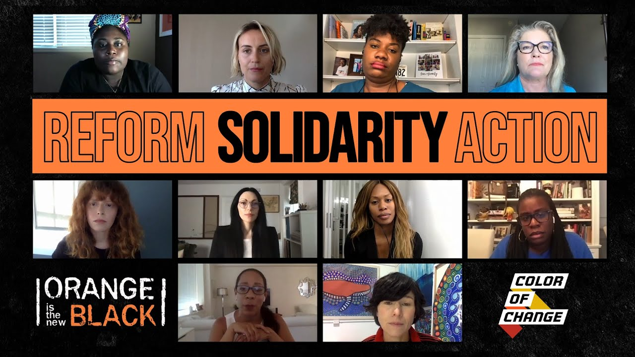 Orange is the New Black x Color of Change: Reform, Solidarity, Action