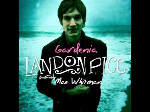 Gardenia (Song) by Landon Pigg and Mae Whitman