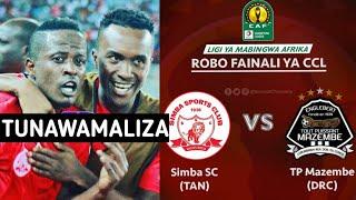 KIMENUKA:Simba Kukipiga na TP Mazembe Robofainali CAF Champions League