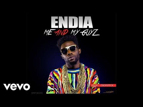 Endia - Me And My Guyz (Audio)